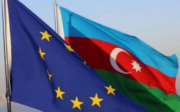 Aİ ilə Azərbaycan arasında yeni saziş üzrə danışqlar bu ayın sonunda keçiriləcək