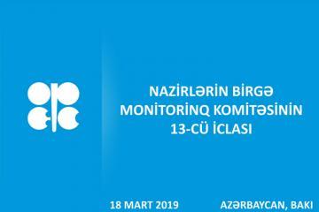 OPEC+ ölkələri nazirlərinin Birgə Monitorinq Komitəsinin Bakı iclasında 14 ölkə iştirakını təsdiqləyib