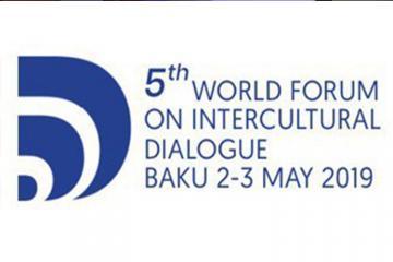 Baku hosts 5th World Forum on Intercultural Dialogue