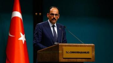 Presidential spokesman: Turkey not to give up on rightful cause despite threats