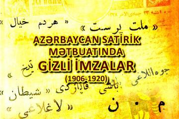 """""""Azərbaycan satirik mətbuatında gizli imzalar (1906-1920)"""" kitabı işıq üzü görüb"""
