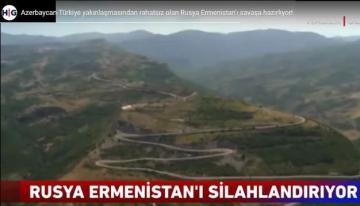 Türkiyə televiziyaları Rusiyanın Ermənistanı müharibəyə hazırlamasına dair reportaj yayımlayıb - [color=red]VİDEO[/color]