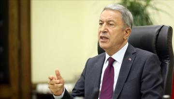 "Hulusi Akar: ""We do not have patience to wait another 30 years"""