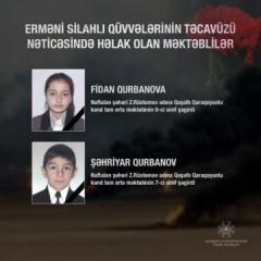 Erməni silahlı qüvvələrinin hücumu nəticəsində həlak olanlardan 2-si məktəblidir