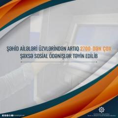 Şəhid ailələri üzvlərindən 2700-dən çox şəxsə sosial ödənişlər təyin olunub